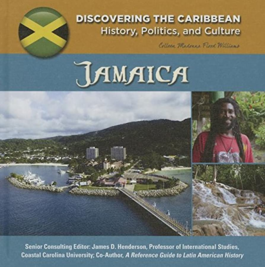Jamaica (Discovering the Caribbean: History, Politics, and Culture)