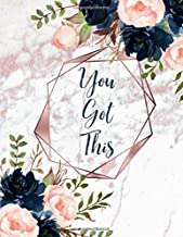 You Got This: Inspirational Quote Notebook, White Faux Marble Look with Pink, Rose Gold Look Inlay, navy, pink blush floral accents, rose pink ... Journal, Notebook, Diary, Composition Book)