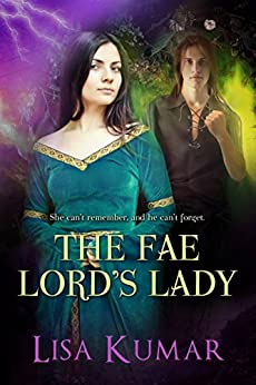 The Fae Lord's Lady by [Lisa Kumar]