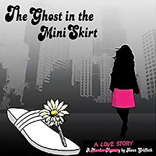 The Ghost in the Mini Skirt     A Love Story              By:                                                                                                                                 Kwen D. Griffeth                               Narrated by:                                                                                                                                 Roger Wood                      Length: 8 hrs     8 ratings     Overall 4.4