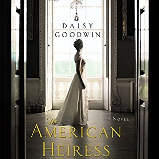 The American Heiress     A Novel              By:                                                                                                                                 Daisy Goodwin                               Narrated by:                                                                                                                                 Katherine Kellgren                      Length: 13 hrs and 26 mins     1,756 ratings     Overall 4.0