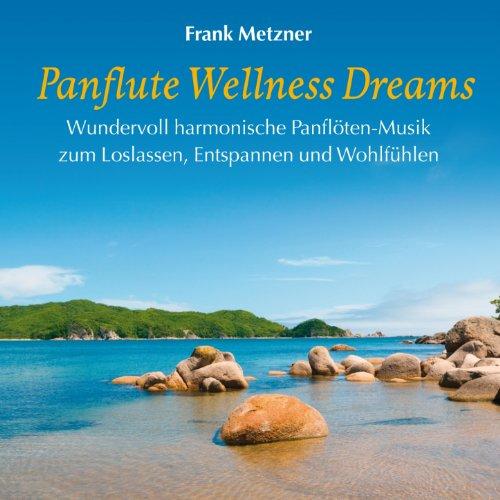 Panflute Wellness Dreams : Harmonische Panflöten-Musik