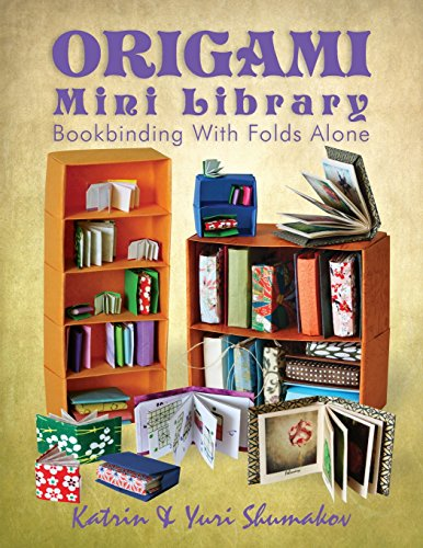 Origami Mini Library: Bookbinding With Folds Alone (Origami Office, Band 3)