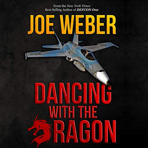 Dancing with the Dragon     Scott Dalton & Jackie Sullivan Series, Book 3              By:                                                                                                                                 Joe Weber                               Narrated by:                                                                                                                                 Dick Hill                      Length: 11 hrs and 4 mins     40 ratings     Overall 4.4