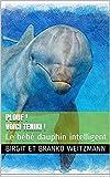 Plouf ! Voici Teniki !: Le bébé dauphin intelligent (French Edition)