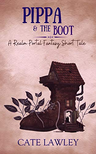 Pippa & the Boot: A Realm portal fantasy short tale (English Edition)