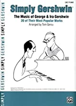 Simply Gershwin: The Music of George & Ira Gershwin -- 20 of Their Most Popular Works (Simply Series)