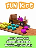 Learn Colors and Shapes Trucks and Wooden Toys for Baby