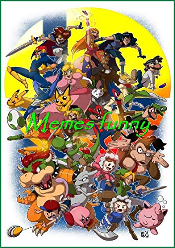 M£M£S SUPER SMASH BROS : Cool Stuff, Epic Comedy, Funny, Jokes, That Are Actually Funny (English Edition)