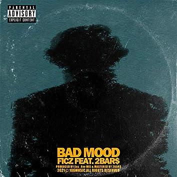 Bad Mood (feat. 2Bar$)