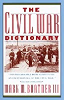 The Civil War Dictionary (Vintage Civil War Library)