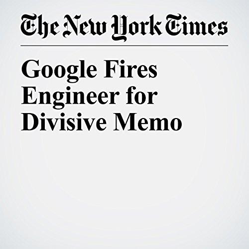 Google Fires Engineer for Divisive Memo copertina