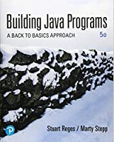 Building Java Programs: A Back to Basics Approach, 5th Edition Front Cover