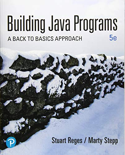 Compare Textbook Prices for Building Java Programs: A Back to Basics Approach 5 Edition ISBN 9780135471944 by Reges, Stuart,Stepp, Marty