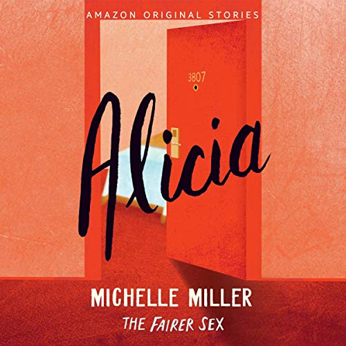 Alicia     The Fairer Sex Collection, Book 3              By:                                                                                                                                 Michelle Miller                               Narrated by:                                                                                                                                 Samara Naeymi                      Length: 36 mins     1 rating     Overall 3.0