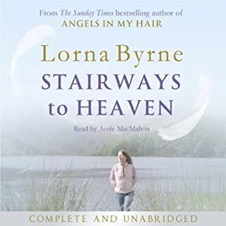 Stairways to Heaven                   By:                                                                                                                                 Lorna Byrne                               Narrated by:                                                                                                                                 Aoife MacMahon                      Length: 8 hrs and 6 mins     9 ratings     Overall 4.6