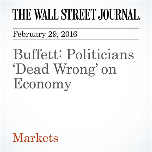 Buffett: Politicians 'Dead Wrong' on Economy cover art