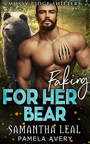 Faking for Her Bear: A Fake Fiancé Paranormal Romance (Mossy Ridge Shifters Book 3) (English Edition)
