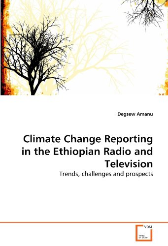 Climate Change Reporting in the Ethiopian Radio and Television: Trends, challenges and prospects