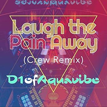 Laugh the Pain Away (Crew Remix)