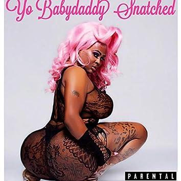 Yo Babydaddy Snatched