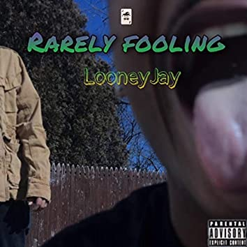 Rarely Fooling