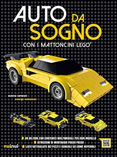 Auto da sogno con i mattoncini Lego. Ediz. a colori