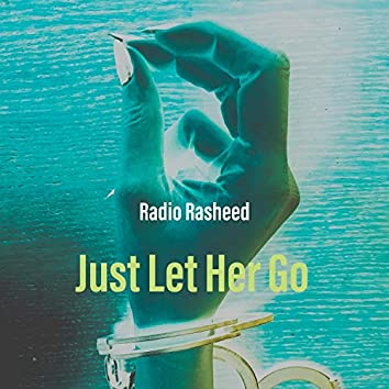 Just Let Her Go