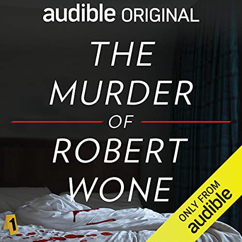The Murder of Robert Wone Podcast with H. Alan Scott cover art