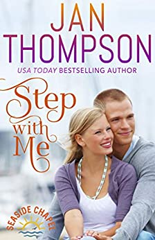Step with Me: Falling in Love with His Fake Girlfriend... A Christian Beach Romance (Seaside Chapel Book 2) by [Jan Thompson]