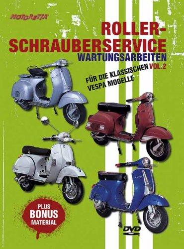 Roller-Schrauberservice Vol. 2: Wartungsarbeiten - Für die klassischen Vespa Modelle