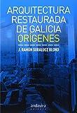ARQUITECTURA RESTAURADA DE GALICIA: ORIGENES
