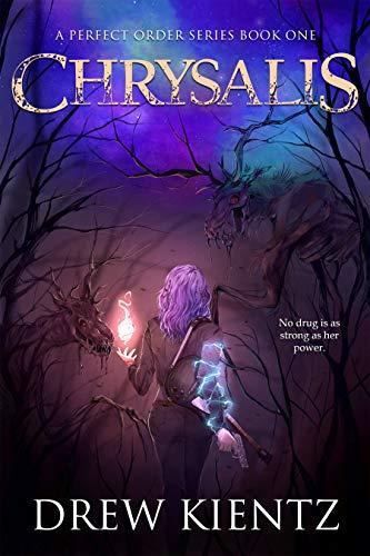 Chrysalis (A Perfect Order Series Book 1) by [Drew Kientz]