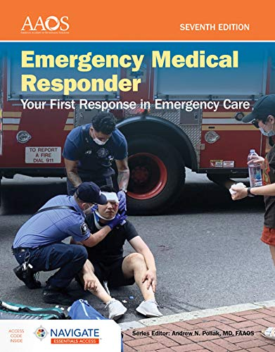 Compare Textbook Prices for Emergency Medical Responder: Your First Response in Emergency Care - Navigate Essentials Access 7 Edition ISBN 9781284230789 by American Academy of Orthopaedic Surgeons (AAOS)