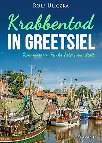 Krabbentod in Greetsiel. Ostfrieslandkrimi: Kommissarin Femke Peters ermittelt