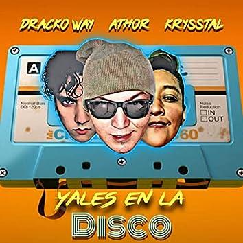 Yales En La Disco (feat. Dracko Way, Athor & Krysstal)