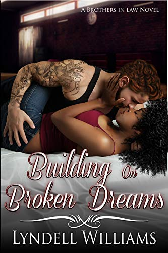 Building on Broken Dreams (Brothers in Law Book 3) by [Lyndell Williams]