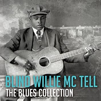 The Blues Collection: Blind Willie Mctell