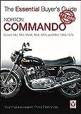 Norton Commando: Covers Mki, Mkii, Mkiia, Mkiii, Mkiv and Mkv 1968 - 1978 (Essential Buyer's Guide)