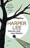 Harper Lee: Gehe hin, stelle eine Wächter