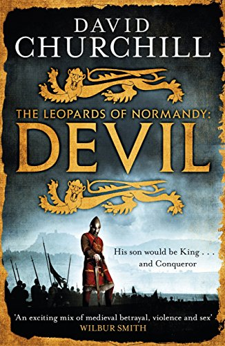 Devil (Leopards of Normandy 1): A vivid historical blockbuster of power, intrigue and action (The Leopards of Normandy) (English Edition)