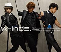 w-inds. 10th Anniversary Best Album-We dance for everyone-
