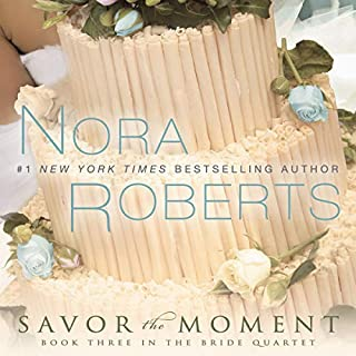 Savor the Moment     The Bride Quartet, Book 3              Auteur(s):                                                                                                                                 Nora Roberts                               Narrateur(s):                                                                                                                                 Angela Dawe                      Durée: 9 h et 19 min     3 évaluations     Au global 4,3