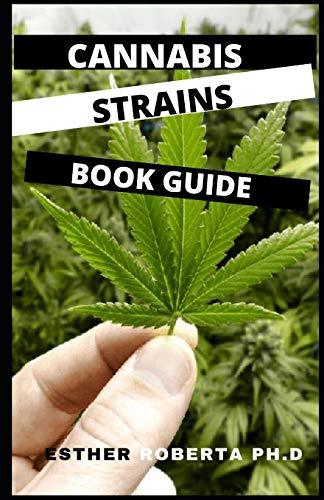 CANNABIS STRAINS BOOK GUIDE:...