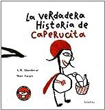 La verdadera historia de Caperucita (Cuentos tradicionales)