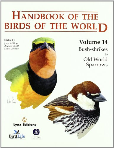 Handbook of the Birds of the World. Vol.14: Bush-shrikes to Old World Sparrows