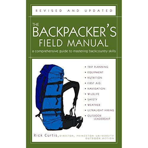 The Backpacker's Field Manual: A Comprehensive Guide To Mastering Backcountry Skills [Lingua Inglese]