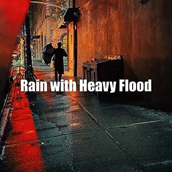 Rain with Heavy Flood