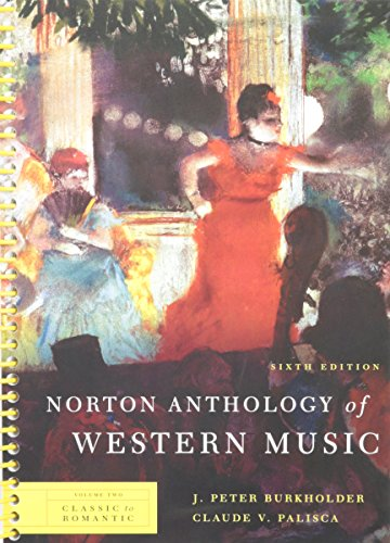 Norton Anthology of Western Music: Classic to Romantic: 2