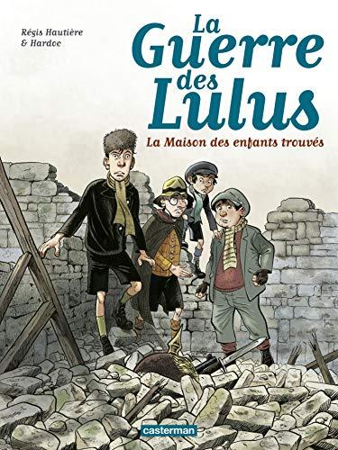 La guerre des Lulus 1/1914: La maison des enfants trouves
